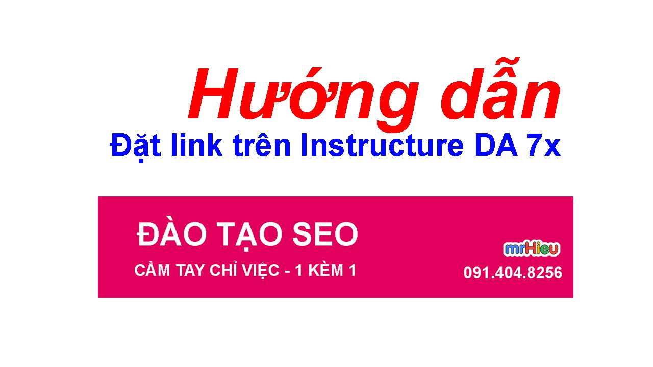 Hướng dẫn đặt Link trên instructure DA 77 ( DA 7x )