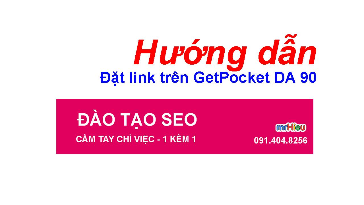 Hướng dẫn đặt link trên GetPocket DA 90 ( DA 9x )